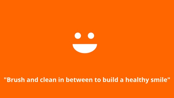 Brush and clean in between to build a healthy smile